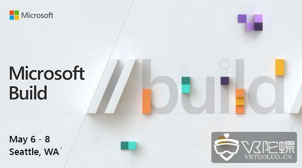 5月6日开幕的微软Build 2019开发者大会有什么值得关注?