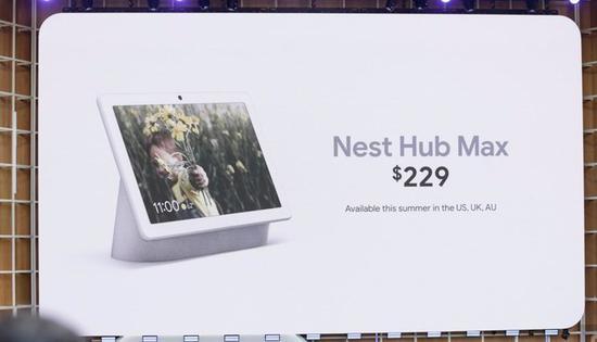 谷歌发布带有摄像头的新家用设备Nest Hub Max