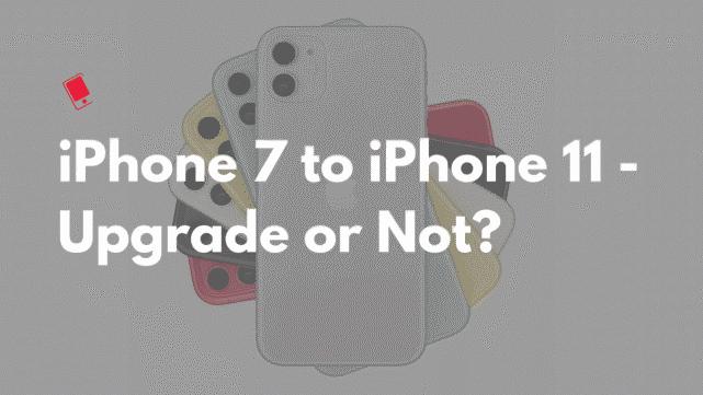iPhone 7用戶要不要升級iPhone 11?看老外的算計