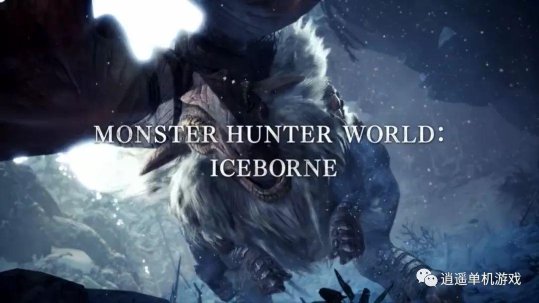 """《怪物猎人:世界》""""冰原""""明年1月10日登陆SteamPC有特别优化"""