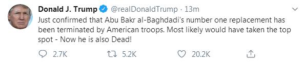 快讯!特朗普刚刚发推:巴格达迪头号接班人已被美军击毙
