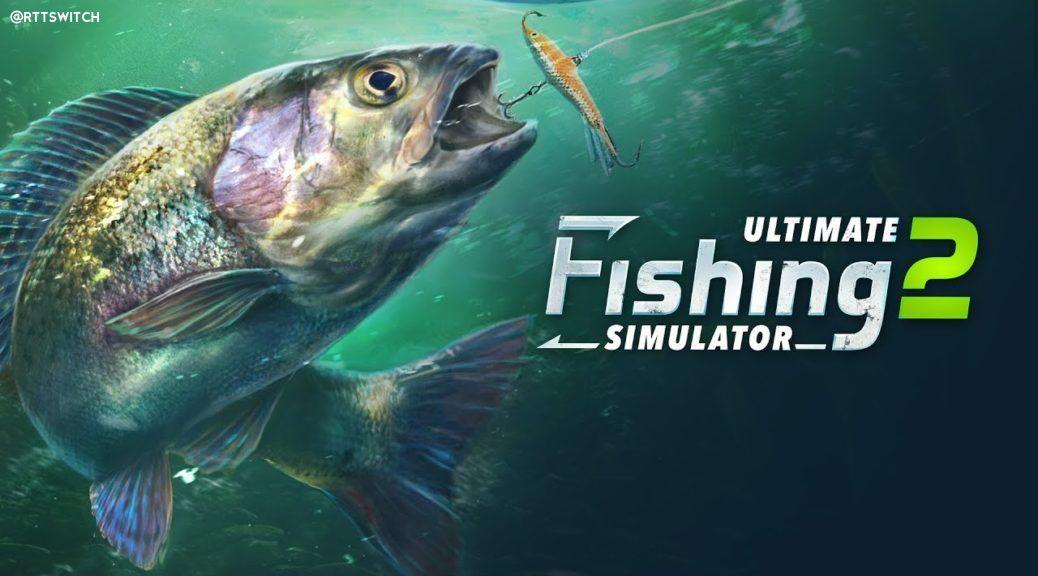 《终极钓鱼模拟器2》确定2021年登陆Switch