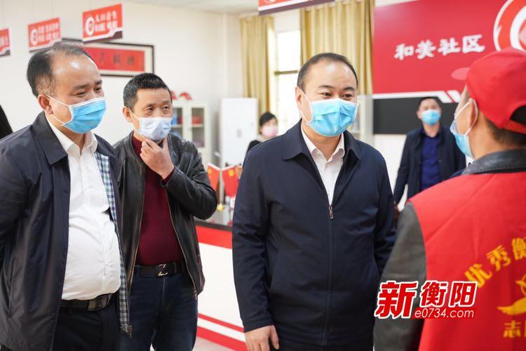 朱健赴衡东县督导疫情防控和经济社会发展工作