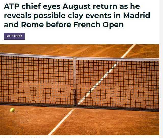 <strong>ATP主席支持法网9月开战 担心疫情下网球赛季泡汤</strong>
